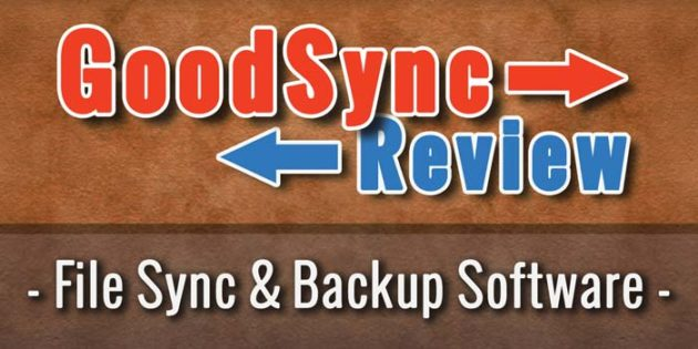 GoodSync Review – Must Be the Best File Sync Software!