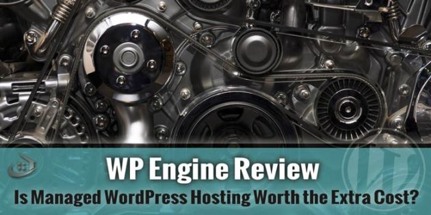 WP Engine Review – is Managed WP Hosting Worth the Cost