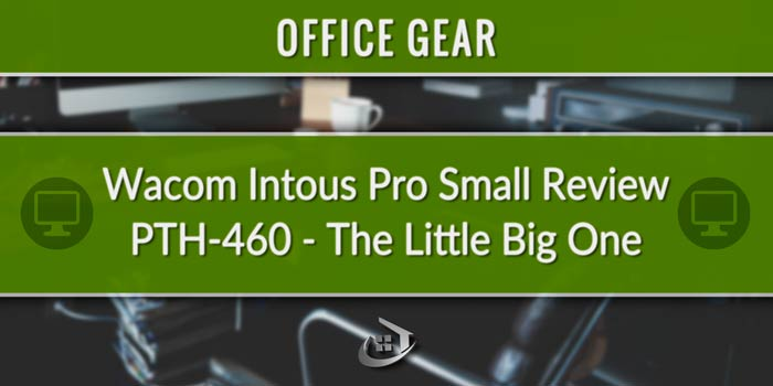 Wacom Intous Pro Small PTH-460 Review. The Little Big One!